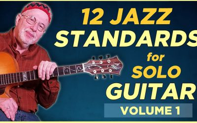 12 Jazz Standards for Solo Guitar – VOL1