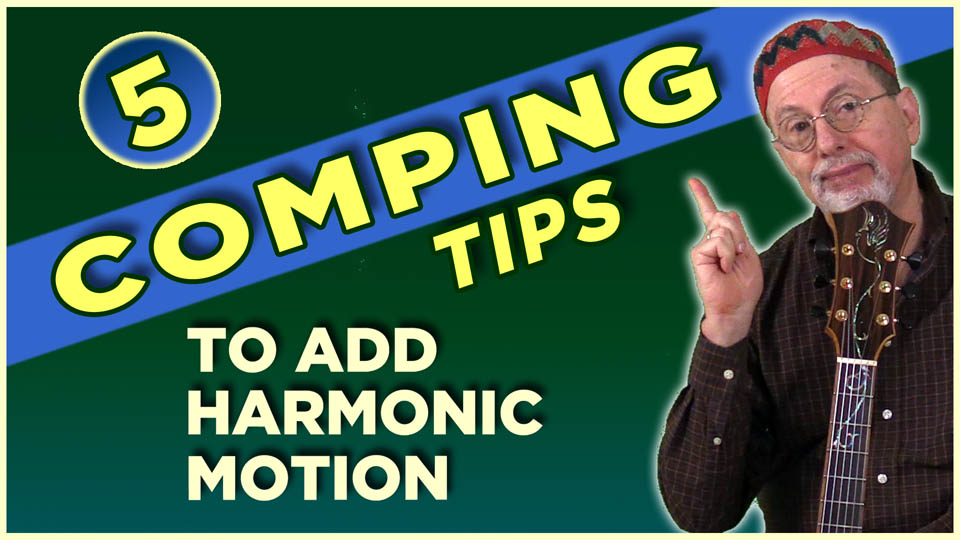 5 Comping Tips To Add Harmonic Motion