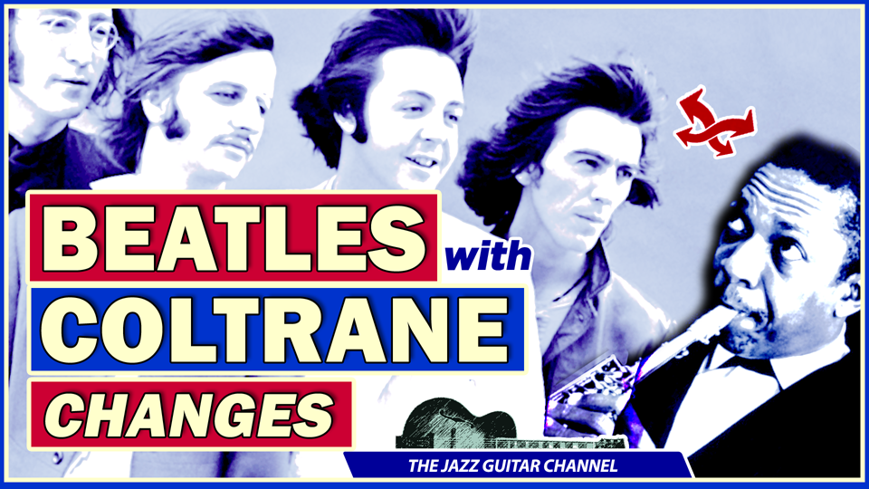 Beatles with Coltrane Changes