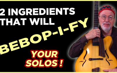 2 Ingredients to Bebopify your Solos