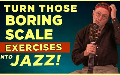 Turn Those Boring Scale Exercises Into Jazz
