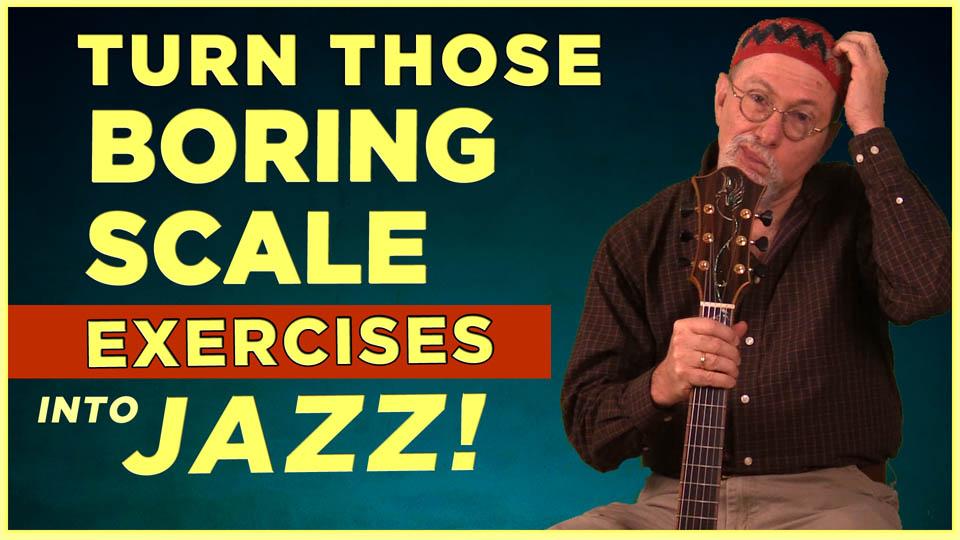 Turn Those Boring Scale Exercises Into Jazz