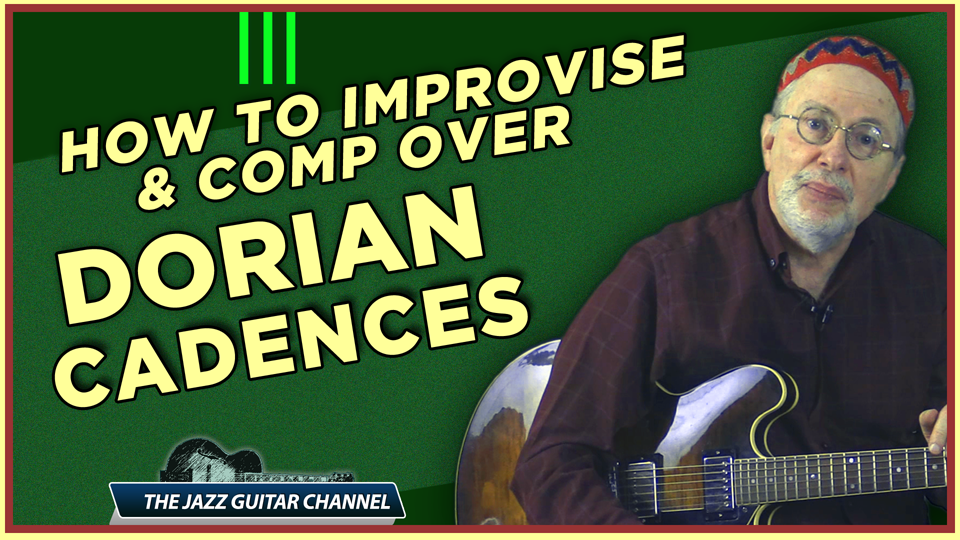 Dorian Cadences:  Comping and Soloing Made Easy