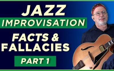 Jazz Improvisation Facts & Fallacies- PART 1