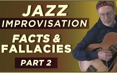 Jazz Improvisation Facts & Fallacies- Part 2