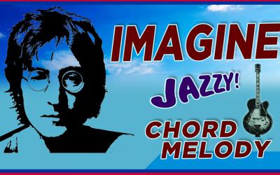 """Imagine"" Chord Melody"