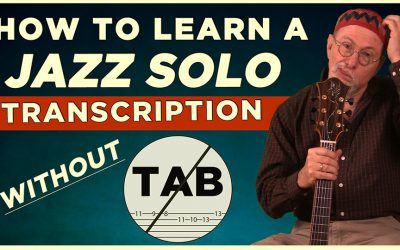 How To Learn A Jazz Transcription With No TAB