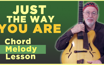 """Just The Way You Are"" Chord Melody"