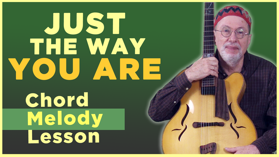 """""""Just The Way You Are"""" Chord Melody"""