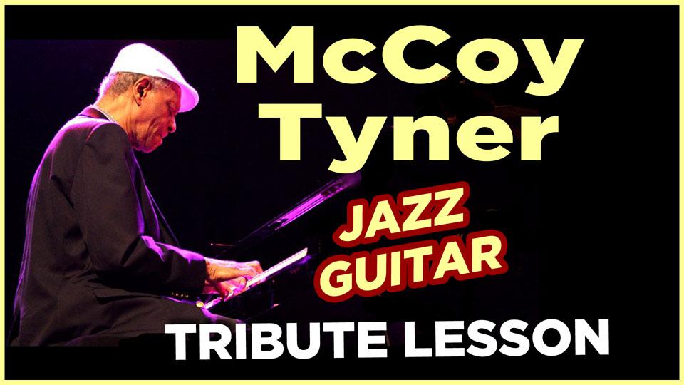 McCoy Tyner Jazz Guitar Lesson Tribute
