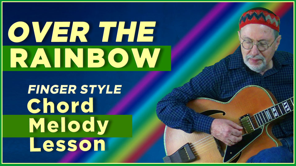 Over The Rainbow- Chord Melody