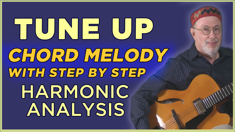 Tune Up – Chord Melody and Analysis