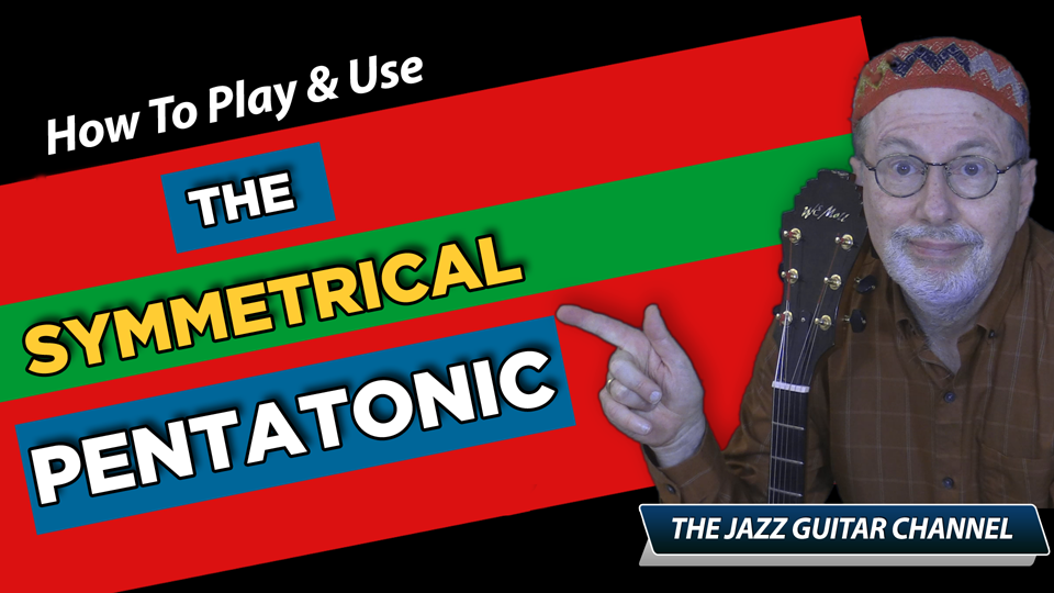 How to Play & Use the Symmetrical Pentatonic Scale