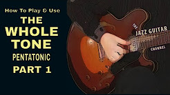 How to Play and Use the Whole Tone Pentatonic- Part 1