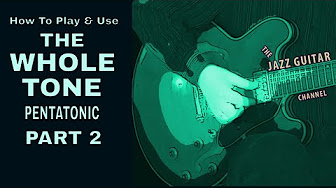 How To Play And Use The Whole Tone Pentatonic- Part 2