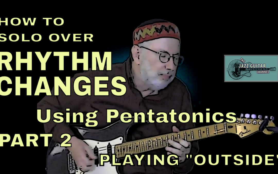 How to Solo Over Rhythm Changes Using Pentatonics | Part 2